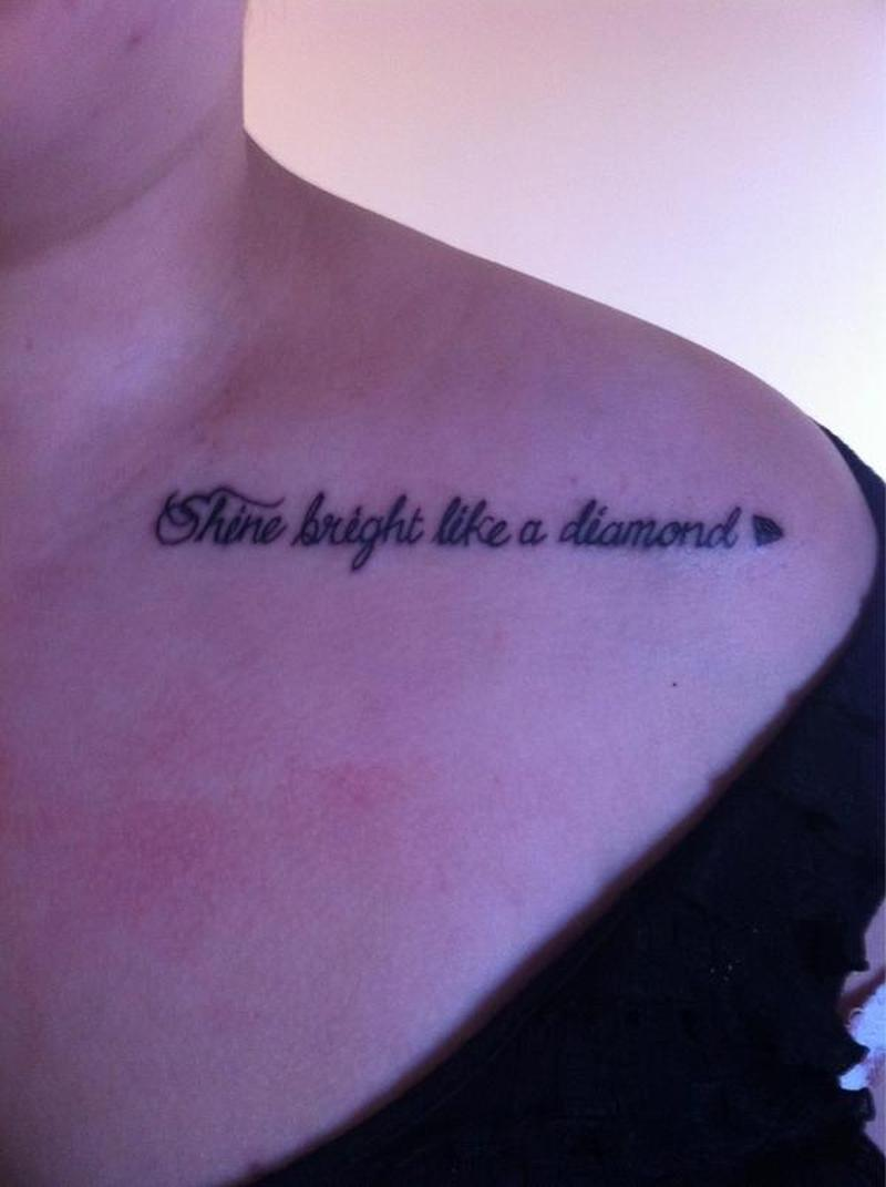 Shine bright like a diamond tattoo on collarbone